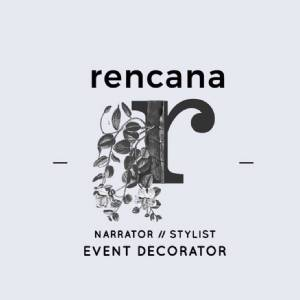Rencana Narrator, Decorator & Stylist